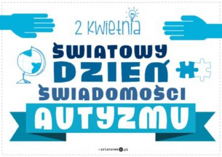 2 kwiatnia Światowy Dzień Świadomosci Autyzmu